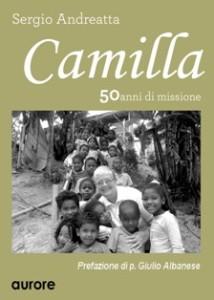 Sergio Andreatta, Camilla, Missione Esmeraldas, Aurore Ed., Latina, ottob. 2015, ppgg.450.