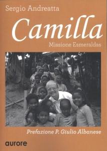 Sergio Andreatta, Camilla, Missione Esmeraldas, Aurore Ed., 2015.